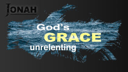 "God's GRACE in and Through the ""Pagans ..."" Jonah, Part 3. FULL SERVICE"