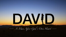 David: A Man After God's Own Heart. 5/9/2021